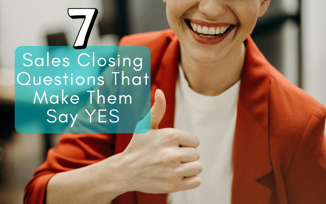 sales closing questions