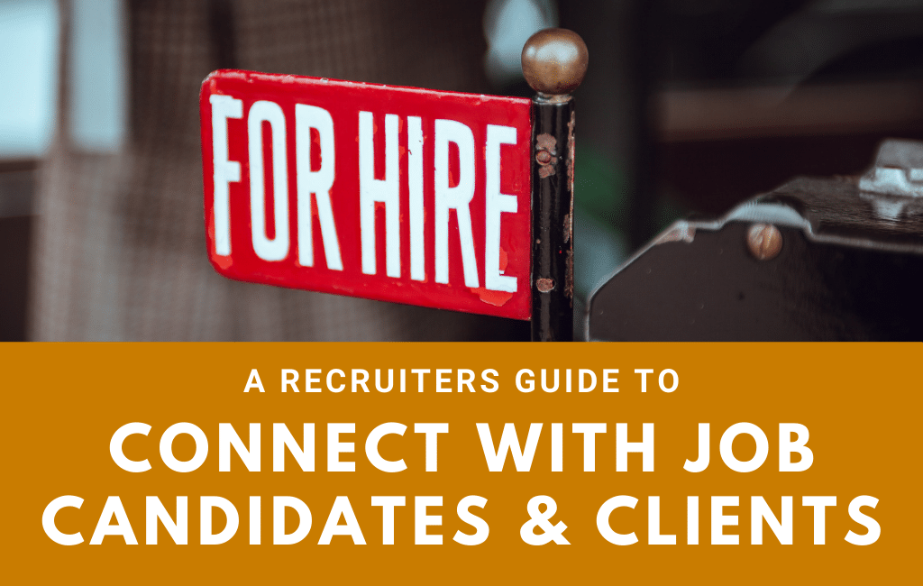 A Recruiters Guide To Connect With Job Candidates And Clients