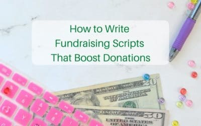 How to Write Fundraising Scripts That Boost Donations
