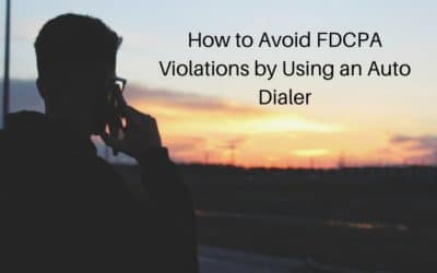 How to Avoid FDCPA Violations by Using an Auto Dialer