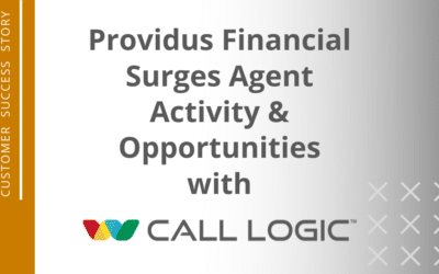 Providus Financial Surges Agent Activity & Opportunities with Call Logic