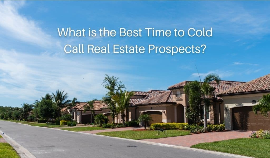 best time to cold call real estate