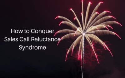 How to Conquer Sales Call Reluctance Syndrome